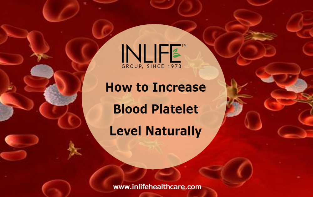 How to Increase Blood Platelet Level Naturally