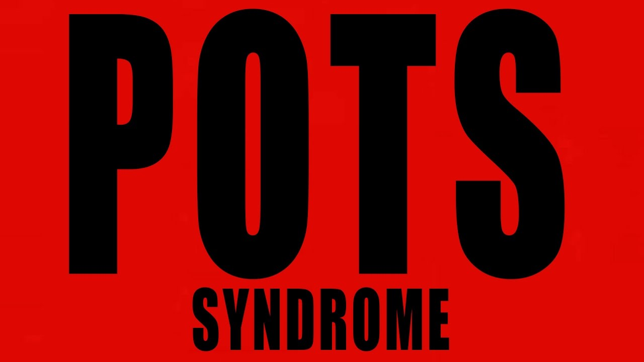 What causes POTS syndrome and how to treat it?