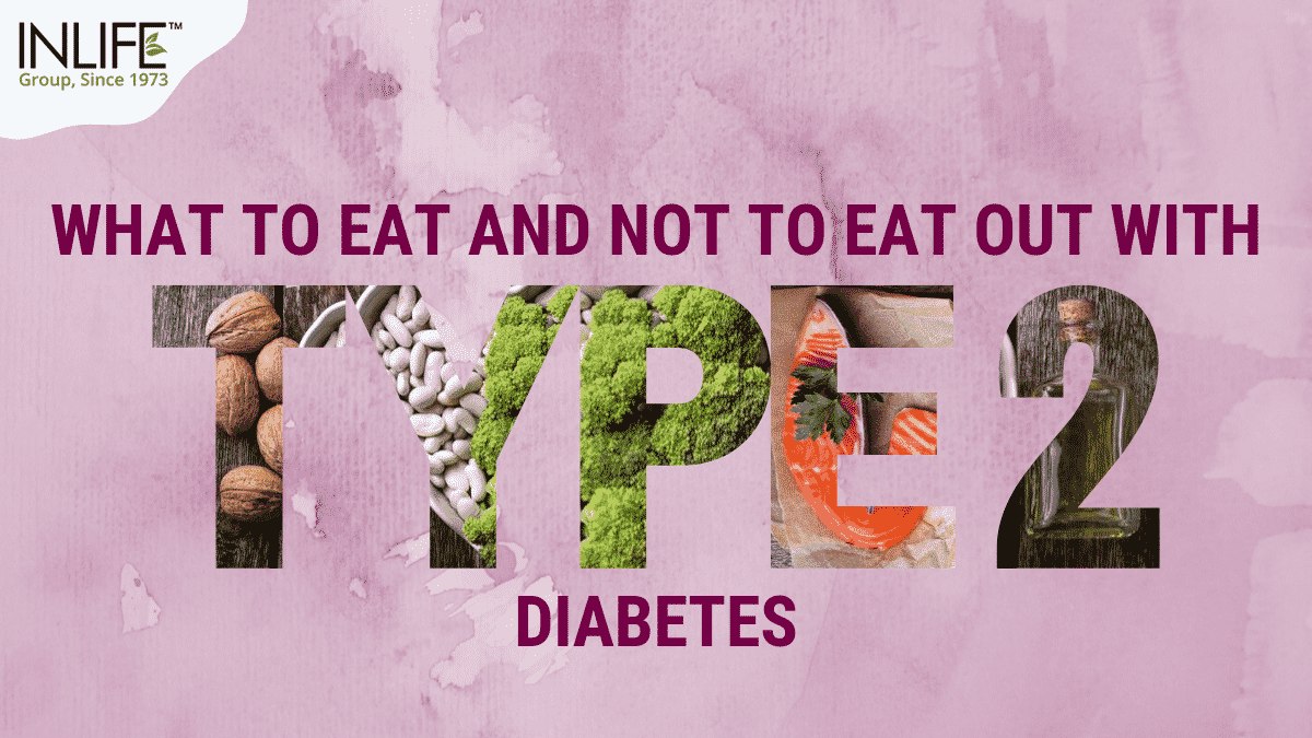 What To Eat And Not To Eat Out With Type 2 Diabetes