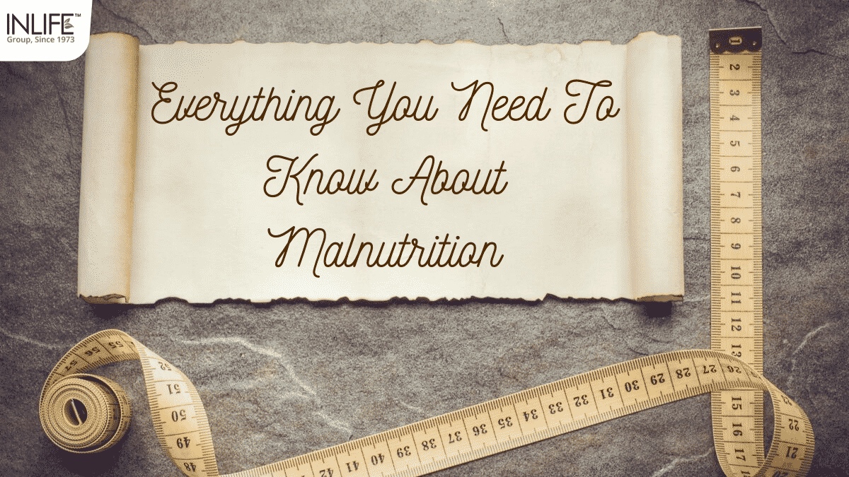 Everything You Need To Know About Malnutrition