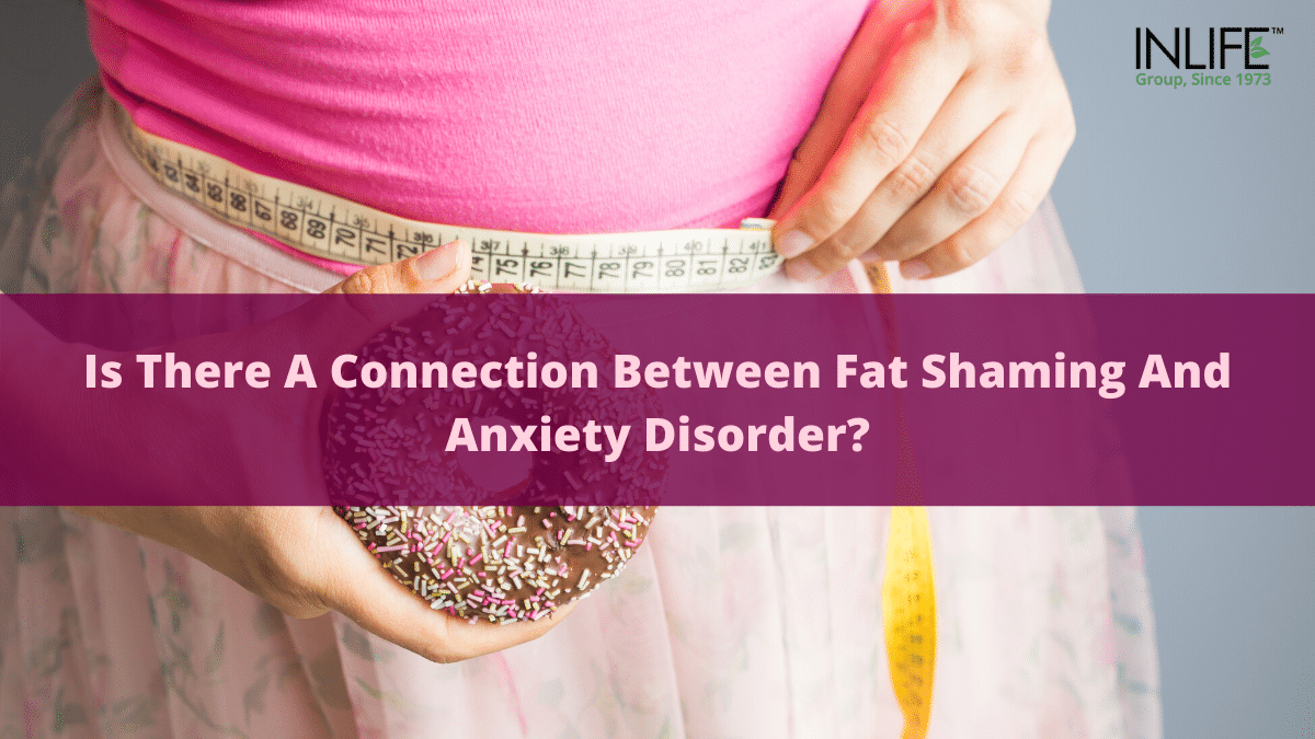 Is There A Connection Between Fat Shaming And Anxiety Disorder